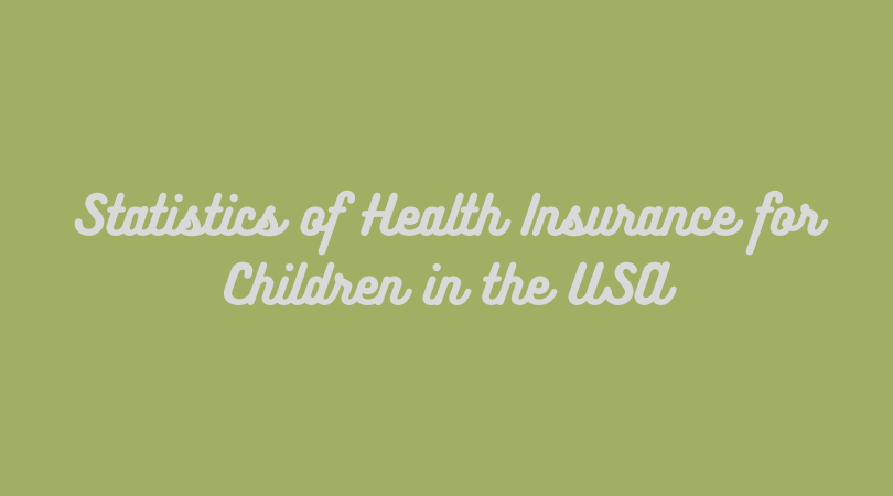 Statistics of Health Insurance for Children in the USA