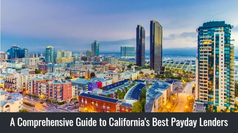 A Comprehensive Guide to California's Best Payday Lenders